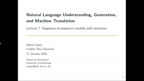 Thumbnail for entry NLU+ Lecture 7: Sequence-to-sequence models with attention