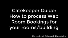Thumbnail for entry Gatekeeper Guide: How to process Web Room Bookings for your rooms / building