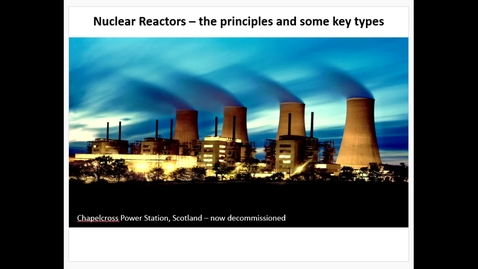 Thumbnail for entry NWMPPP-Lecture 1B- Nuclear reactors - January 11th 2021, 10:35:58 am