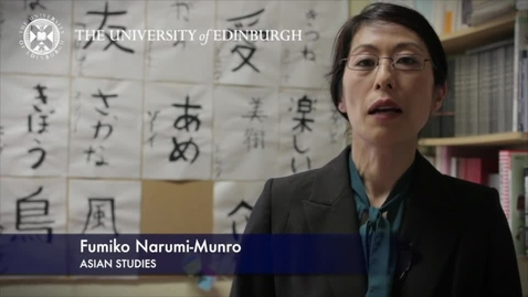 Thumbnail for entry Fumiko Narumi Munro-Asian Studies-Research In A Nutshell-School of Literatures, Languages and Cultures-12/07/2012