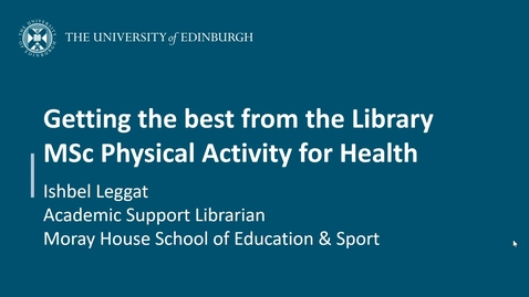 Thumbnail for entry Getting the best from the Library: MSc Physical Activity for Health