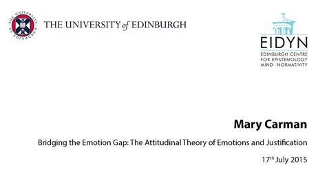Thumbnail for entry Mary Carman: Bridging the Emotion Gap: The Attitudinal Theory of Emotions and Justification