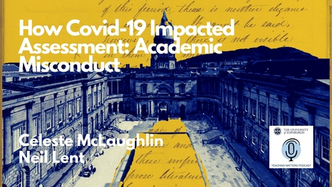 Thumbnail for entry How Covid-19 Impacted Assessment: Academic Misconduct