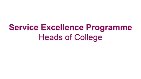 Thumbnail for entry Service Excellence Heads of College