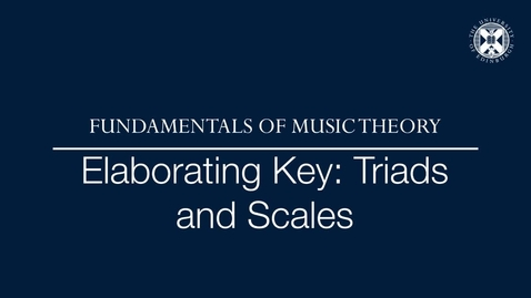 Thumbnail for entry Fundamentals of music theory - Elaborating key - Triads and scales