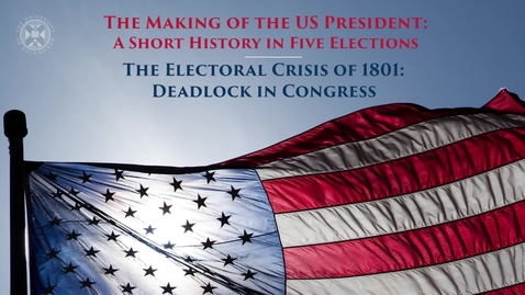 Thumbnail for entry The Making of the US President - A short history in five elections -The electoral crisis of 1801 - Deadlock in Congress