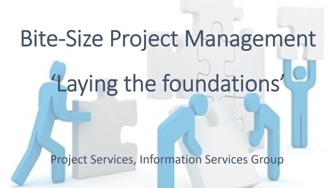 Thumbnail for entry Bitesize Practical Project Management - part 1 of 4 - Laying the foundations