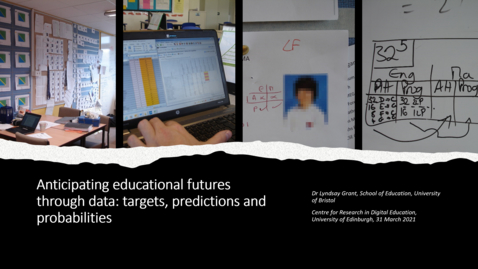 Thumbnail for entry Dr Lyndsay Grant 'Anticipating educational futures through data – targets, predictions and probabilities'