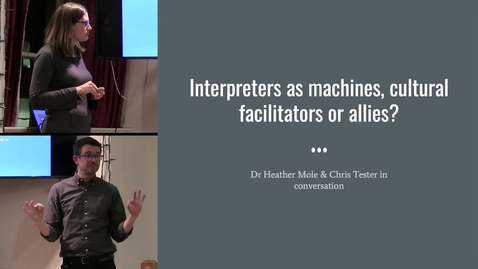 "Thumbnail for entry EdSign Seminar | Dr Heather Mole & Chris Tester  ""Interpreters as machines, cultural facilitators or allies?"""
