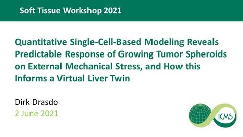 Thumbnail for entry Quantitative Single-Cell-Based Modeling - Dirk Drasdo