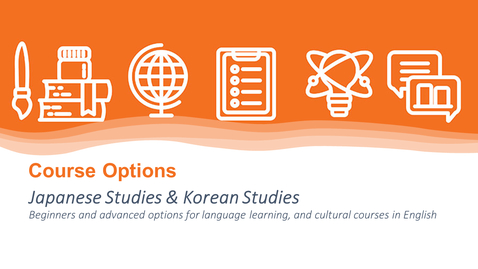 Thumbnail for entry Japanese and Korean Studies - Course Options Hub 2021 - LLC