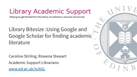 Thumbnail for entry Library Bitesize: Using Google and Google Scholar for finding academic literature