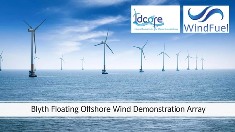 Thumbnail for entry WindFuel Blyth Floating Offshore Wind Farm (IDCORE)