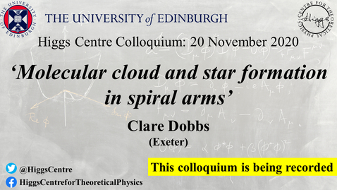 Thumbnail for entry Higgs Centre Colloquium: Clare DOBBS 'Molecular cloud and star formation in spiral arms'