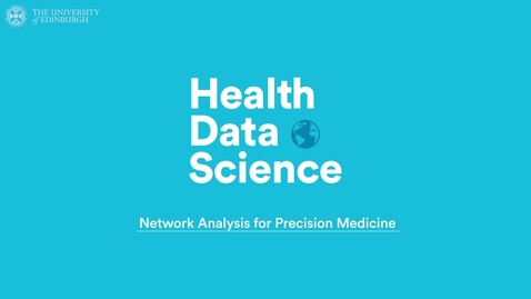 Thumbnail for entry Network Analysis for Precision Medicine