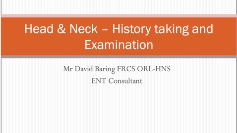 Thumbnail for entry Head and Neck - History Taking and Examination MBChB Yr5