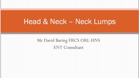 Thumbnail for entry Head and Neck - Neck lumps - MBChB Yr5
