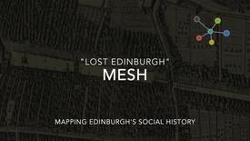 Thumbnail for entry MESH: Lost Edinburgh