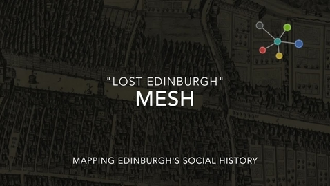 Thumbnail for entry MESH: Lost Edinburgh