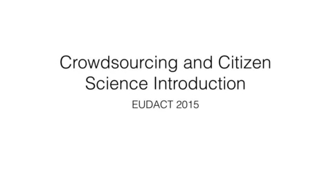 Thumbnail for entry Citizen science and crowdsourcing  introduction talk 2016
