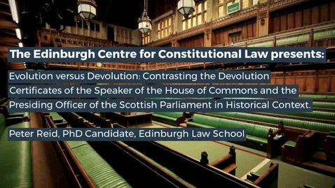 Thumbnail for entry Evolution versus Devolution - Peter Reid, Edinburgh Law School