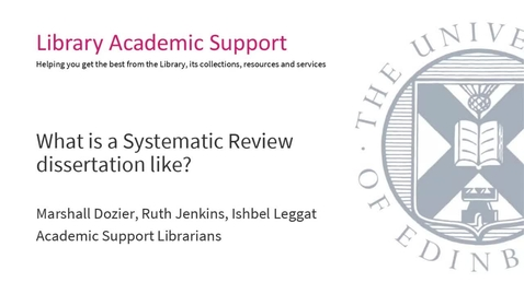 Thumbnail for entry What is a Systematic Review dissertation like? (Dissertation Festival)