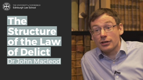 Thumbnail for entry John Macleod: The structure of the law of delict