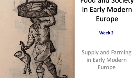 Thumbnail for entry Food and Society in Early Modern Europe Week 2 part 1