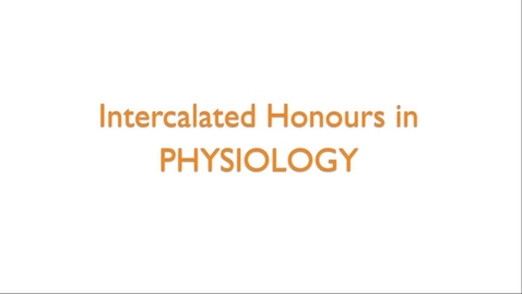 Thumbnail for entry Intercalated Honours in Physiology