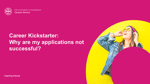 Thumbnail for entry Career Kickstarter: Why are my applications not successful?