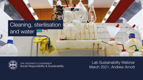 Thumbnail for entry Cleaning, sterilisation and water (Lab Sustainability Webinar, March 2021)