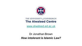 Thumbnail for entry How Intolerant is Islamic Law? Dr Jonathan A. C. Brown