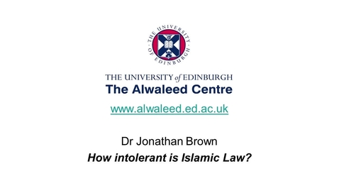 How Intolerant is Islamic Law? Dr Jonathan A. C. Brown