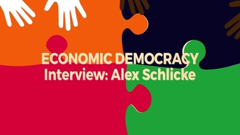 Thumbnail for entry Ecoonomic Democracy Block6 v3 Interview: Alex Schlicke