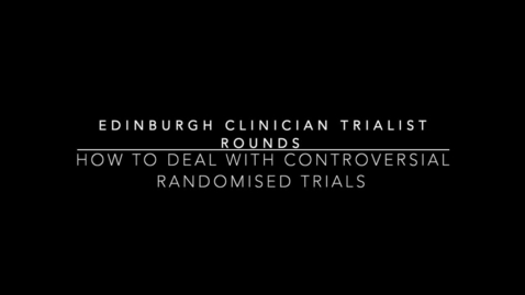 Thumbnail for entry ECTR 10.4.19: How to deal with controversial randomised controlled trials
