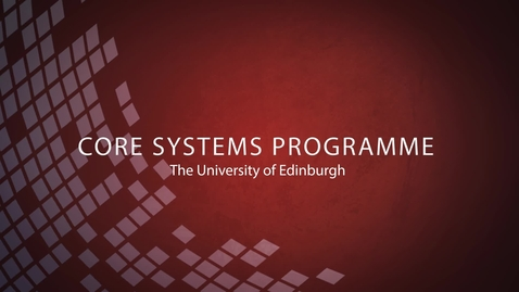 Thumbnail for entry Core Systems Programme