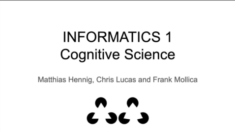 Thumbnail for entry Informatics 1 Cognitive Science