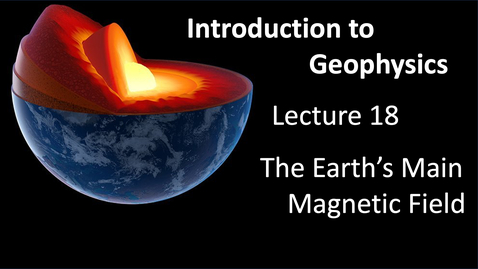 Thumbnail for entry The Earth's Main Magnetic field