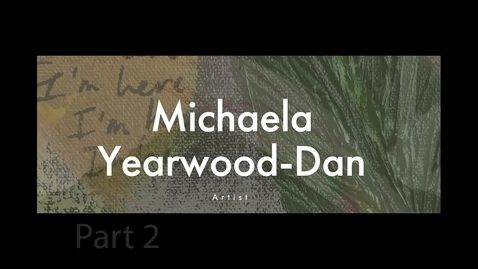 Thumbnail for entry Michaela Yearwood-Dan Part 2