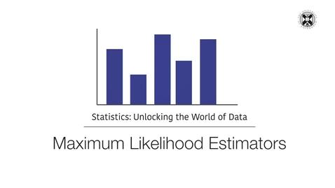 Thumbnail for entry Statistics - Maximum Likelihood Estimators