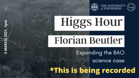 Thumbnail for entry Higgs Hour with Florian Beutler: 'Expanding the BAO science case'