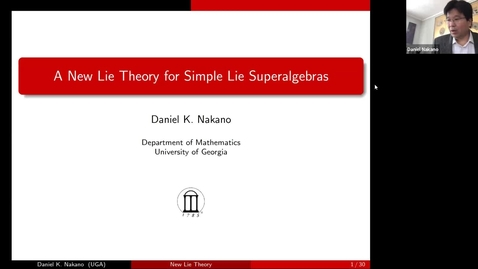 Thumbnail for entry February 10 2021 Daniel Nakano A new Lie theory for simple Lie superalgebras