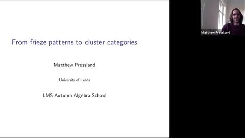 Thumbnail for entry From frieze patterns to cluster categories - Matthew Pressland