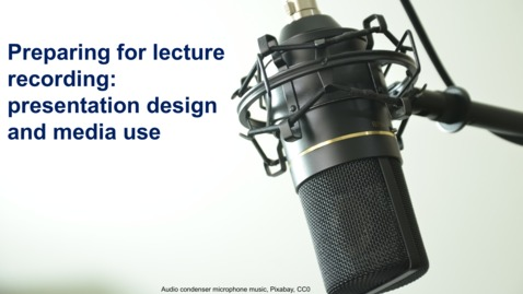 Thumbnail for entry Webinar: Preparing for lecture recording: presentation design and media use