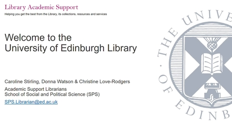 Thumbnail for entry Welcome to the University of Edinburgh Library - for new postgraduates students in Social and Political Science