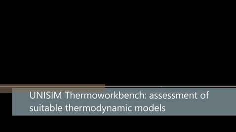 Thumbnail for entry UNISIM Thermoworkbench: selection of a suitable thermodynamic model