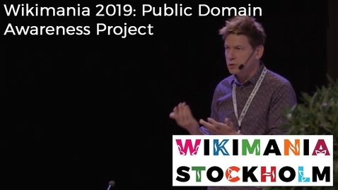 Thumbnail for entry Wikimania 2019: Public Domain Awareness Project