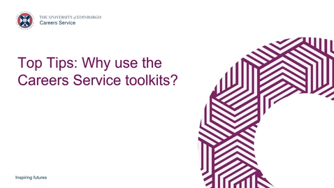 Thumbnail for entry Top Tips - Why Use the Careers Service Toolkits
