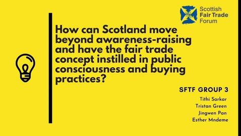 Thumbnail for entry SACHA Summer '21 - Scottish Fair Trade Forum: Group 3 Proposal