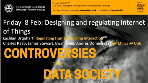 Thumbnail for entry Dr Lachlan Urquart - Regulating Human Building Interaction - Data Controversies 2019